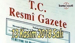 13 Kasım 2018 Salı Tarihli TC Resmi Gazete Kararları