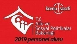 aile ve sosyal politikalar bakanlığı personel alımı 2019