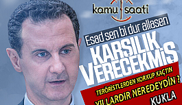 Beşar Esad Korkağından Türkiye'ye Küstah Tehdit, Cevap Sen Kimsin?