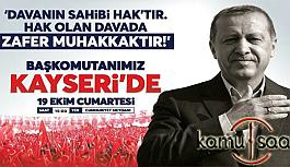 Cumhurbaşkanı Başkomutan Recep Tayyip Erdoğan Kayseri'ye Geliyor
