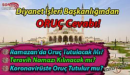 Ramazan'da Oruç Tutulacak mı 2020, Teravih namazı Kılınacak mı?, Koronavirüste oruç tutulur mu? Diyanet İşleri Başkanlığından Oruç Cevabı!