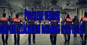 Polislere verilen disiplin cezalarının dayanağı iptal edildi!