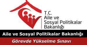 Aile ve Sosyal Politikalar Bakanlığı Görevde Yükselme ve Unvan Değişikliği Sınavı soruları ve cevapları yayımlandı