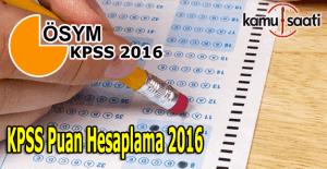 KPSS puan hesaplama 2016 nasıl yapılır? KPSS'de kaç net kaç puan yapar?