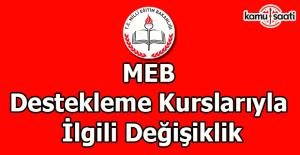 MEB Destekleme Kurslarıyla İlgili Değişiklik