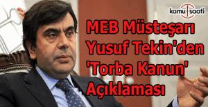 MEB Müsteşarı Yusuf Tekin'den 'torba kanun' açıklaması