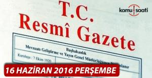 16 Haziran 2016 Resmi Gazete