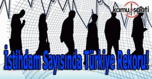 İstihdam sayısında Türkiye rekoru!