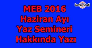 MEB 2016 Haziran ayı yaz semineri hakkında yazı