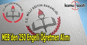 MEB'den 250 engelli öğretmen alımı