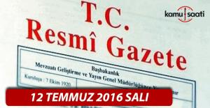 12 Temmuz 2016 Resmi Gazete