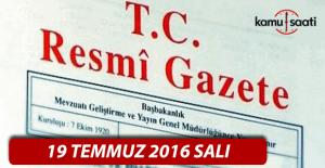 19 Temmuz 2016 Resmi Gazete