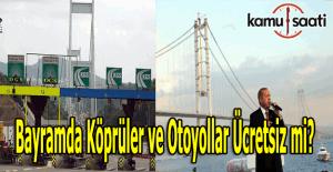 Ramazan Bayramında otoyol ve köprüler ücretsiz mi olacak? İşte Osmangazi Köprüsü geçiş fiyatı