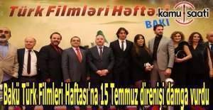 Bakü Türk Filmleri Haftası'na 15 Temmuz direnişi damga vurdu