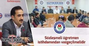 Ramazan Çakırcı: Sözleşmeli öğretmen istihdamından vazgeçilmelidir