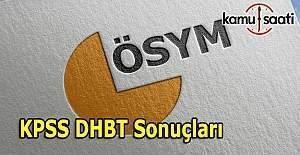 2016 KPSS DHBT sonuçları açıklandı - ÖSYM sonuç sorgula öğren