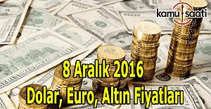 8 Aralık 2016 Dolar, Euro ve Kapalı Çarşı altın fiyatları