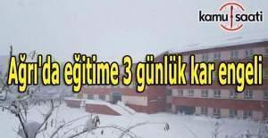 Ağrı'da eğitime 3 günlük kar engeli