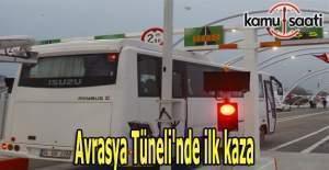 Avrasya Tüneli'nde ilk kaza