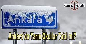 Ankara'da yarın okullar tatil olacak mı? 9 Ocak Valilik Son Dakika kar tatili açıklaması