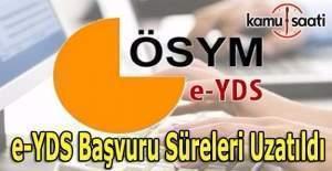 E-YDS başvuruları uzatıldı