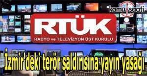 İzmir'deki terör saldırısına yayın yasağı