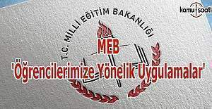 MEB'den 'Öğrencilerimize Yönelik Uygulamalar' konulu resmi yazı