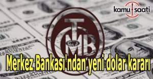 Merkez Bankası'ndan yeni dolar kararı