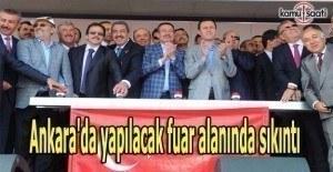 Ankara'da yapılacak fuar alanında sıkıntı