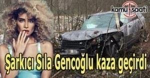 Şarkıcı Sıla Gencoğlu kaza geçirdi