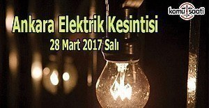 Ankara elektrik kesintisi - 28 Mart 2017 Salı