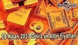18 Nisan 2017 Dolar, Euro ve Altın Fiyatları - Altın yükselecek mi?