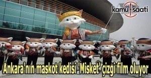 Ankara'nın maskot kedisi 'Misket' çizgi film oluyor