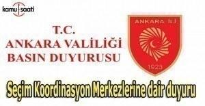 Ankara Valiliği'nden Seçim Koordinasyon Merkezlerine dair duyuru