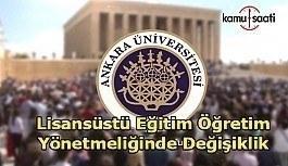Ankara Üniversitesi Lisansüstü Eğitim Öğretim Yönetmeliğinde Değişiklik