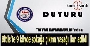 Bitlis'te 9 köyde sokağa çıkma yasağı ilan edildi