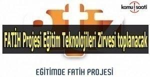FATİH Projesi Eğitim Teknolojileri Zirvesi toplanacak