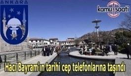 Hacı Bayram'ın tarihi cep telefonlarına taşındı