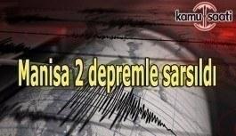 Manisa 2 depremle sarsıldı