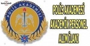 Polis Akademisi akademik personel alım ilanı
