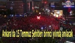 Ankara'da 15 Temmuz Şehitleri birinci yılında anılacak