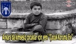 Ankara'da kimsesiz çocuklar için yeni ''Çocuk Koruma Evi''