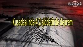 Kuşadası'nda 4,2 şiddetinde deprem