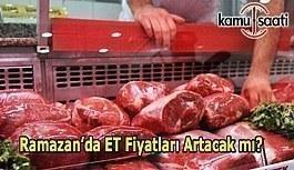 Ramazan'da et fiyatları artacak mı?  Etin kilosu kaç TL olacak?