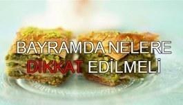 Bayramda nelere dikkat edilmeli? Ramazan bayramında nasıl beslenmeli?