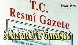 TC Resmi Gazete - 3 Haziran 2017 Cumartesi