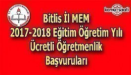 Bitlis İl MEM 2017 Ücretli Öğretmenlik Başvuru Duyurusu