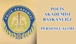 Polis Akademisi Başkanlığı personel alımı ilanı