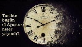 Tarihte bugün (4 Ağustos ) neler yaşandı? Bugün ne oldu?