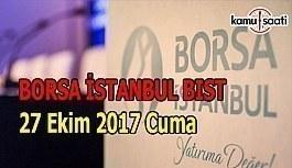 Borsa İstanbul BİST - 27 Ekim 2017 Cuma
